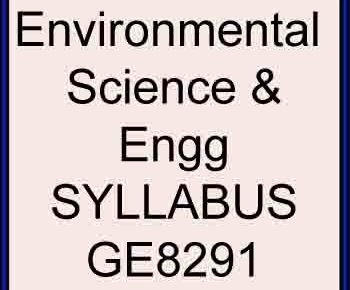GE8291 ENVIRONMENTAL SCIENCE AND ENGINEERING SYLLABUS REGULATION 2017 ANNA UNIVERSITY