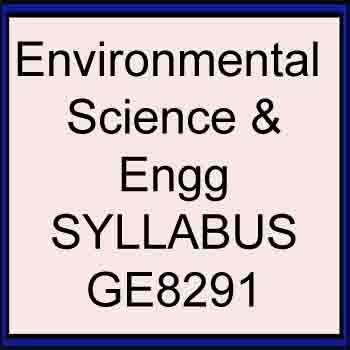 GE8291 ENVIRONMENTAL SCIENCE AND ENGINEERING SYLLABUS REGULATION 2017 ANNA UNIVERSITY